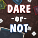 Dare or Not MOD